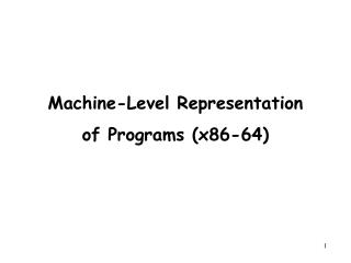 Machine-Level Representation  of Programs (x86-64)