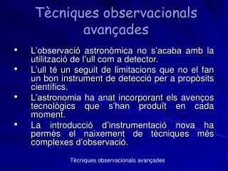 Tècniques observacionals avançades
