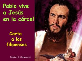 Pablo vive  a Jesús en la cárcel