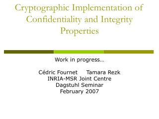 Cryptographic Implementation of Confidentiality and Integrity Properties