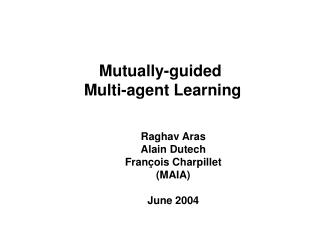 Mutually-guided  Multi-agent Learning