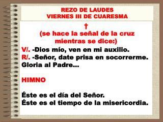 REZO DE LAUDES VIERNES III DE CUARESMA