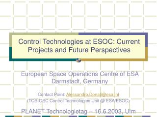 Control Technologies at ESOC: Current Projects and Future Perspectives