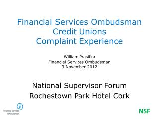 Financial Services Ombudsman  Credit Unions  Complaint Experience