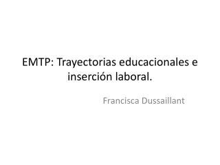 EMTP: Trayectorias educacionales e inserción laboral.