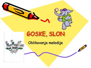 GOSKE, SLON