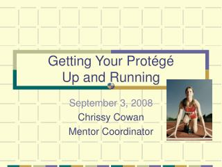 Getting Your Protégé  Up and Running
