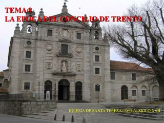TEMA 8 LA EPOCA DEL CONCILIO DE TRENTO