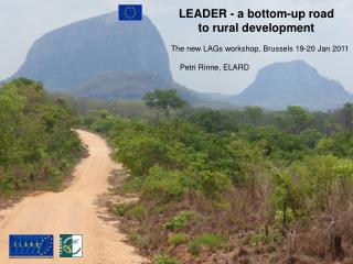 LEADER - a bottom-up road           to rural development