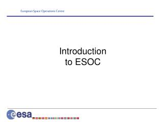 Introduction to ESOC