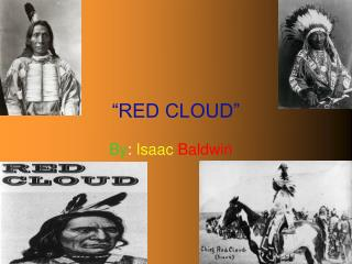 """RED CLOUD"""