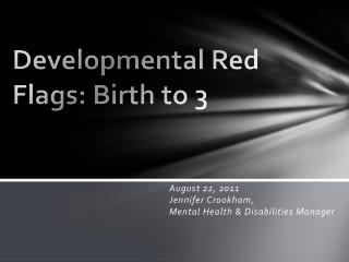 Developmental Red Flags: Birth to 3