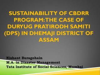 Nishant Buragohain M.A. in Disaster Management Tata Institute of Social Sciences, Mumbai