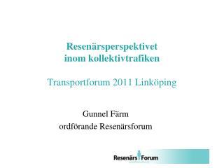 Resenärsperspektivet  inom kollektivtrafiken Transportforum 2011 Linköping