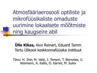 Ülle  Kikas,  A ivo  Reinart, E duard  Tamm Tartu Ülikooli keskkonnafüüsika instituut