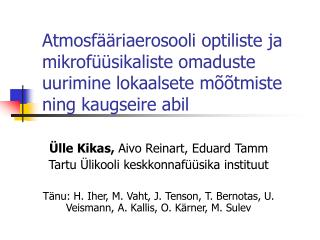 �lle  Kikas,  A ivo  Reinart, E duard  Tamm Tartu �likooli keskkonnaf��sika instituut