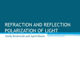 REFRACTION AND REFLECTION POLARIZATION OF LIGHT