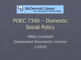 POEC 7340 – Domestic Social Policy