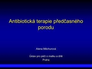 Antibiotická terapie předčasného porodu