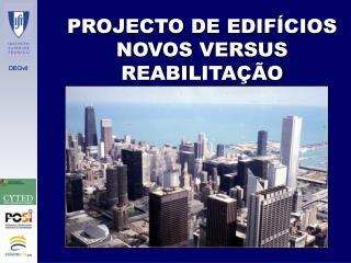 PROJECTO DE EDIFÍCIOS NOVOS VERSUS REABILITAÇÃO