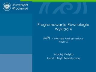 Programowanie Równoległe Wykład 4 MPI  -  Message Passing Interface (część 2)