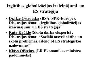 Izglītības globalizācijas izaicinājumi  un ES stratēģija