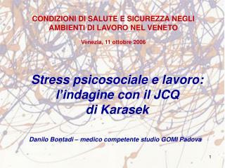 Stress psicosociale e lavoro:  l indagine con il JCQ  di Karasek