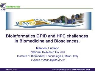 Bioinformatics GRID and HPC challenges in Biomedicine and Biosciences.