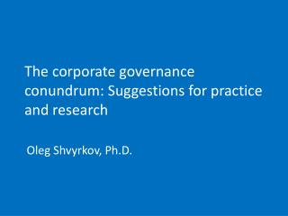 The corporate governance conundrum: Suggestions for practice and research
