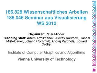186.828 Wissenschaftliches Arbeiten 186.046 Seminar aus Visualisierung W S 2012