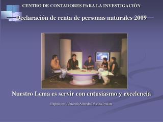 CENTRO DE CONTADORES PARA LA INVESTIGACIÒN Declaración de renta de personas naturales 2009