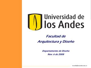 Facultad de  Arquitectura y Diseño Departamento de Diseño Nov. 6 de 2008