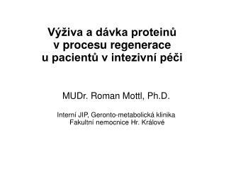 Výživa a dávka proteinů  v procesu regenerace  u pacientů v intezivní péči