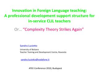 Innovation in Foreign Language teaching:  A professional development support structure for in-service CLIL teachers