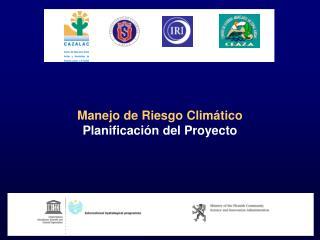 Manejo de Riesgo Climático Planificación del Proyecto