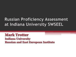 Russian Proficiency Assessment  at Indiana University SWSEEL