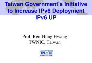 Prof. Ren-Hung Hwang TWNIC, Taiwan