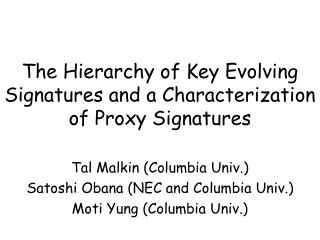 The Hierarchy of Key Evolving Signatures and a Characterization of Proxy Signatures