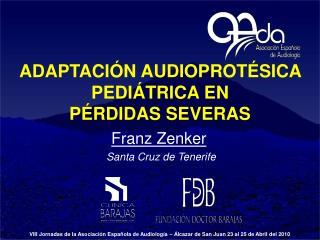 ADAPTACIÓN AUDIOPROTÉSICA PEDIÁTRICA EN  PÉRDIDAS SEVERAS