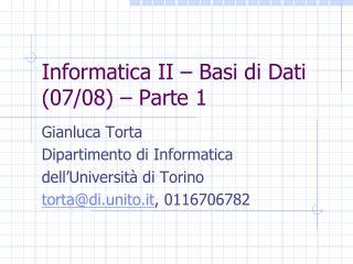 Informatica II � Basi di Dati (07/08) � Parte 1