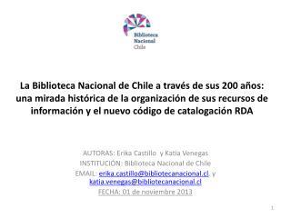 AUTORAS: Erika Castillo  y Katia Venegas  INSTITUCI�N: Biblioteca Nacional de Chile