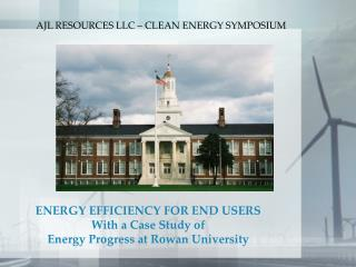 ENERGY EFFICIENCY FOR END USERS With a Case Study of  Energy Progress at Rowan University