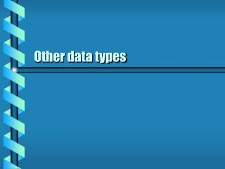 Other data types