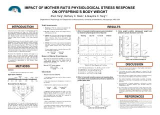 IMPACT OF MOTHER RAT�S PHYSIOLOGICAL STRESS RESPONSE  ON OFFSPRING�S BODY WEIGHT