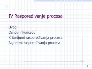 IV Raspoređivanje procesa