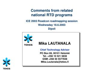 Comments from related  national RTD programs