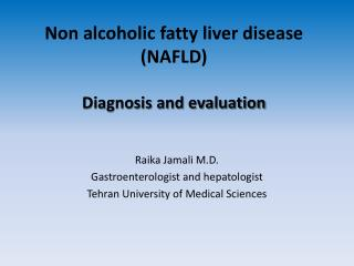 Non alcoholic fatty liver disease (NAFLD) Diagnosis and evaluation