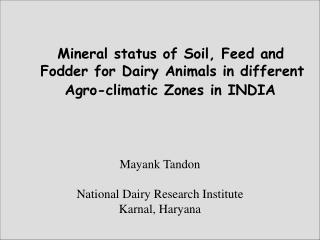 Mineral status of Soil, Feed and      Fodder for Dairy Animals in different