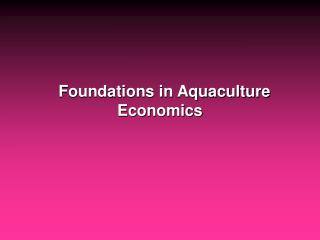 Foundations in Aquaculture Economics