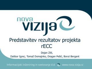 Predstavitev rezultatov projekta rECC      Dejan Zilli,